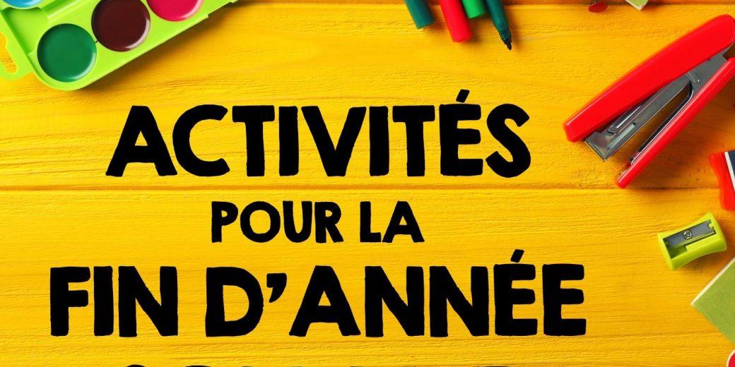 Activités pour la fin de l'année scolaire