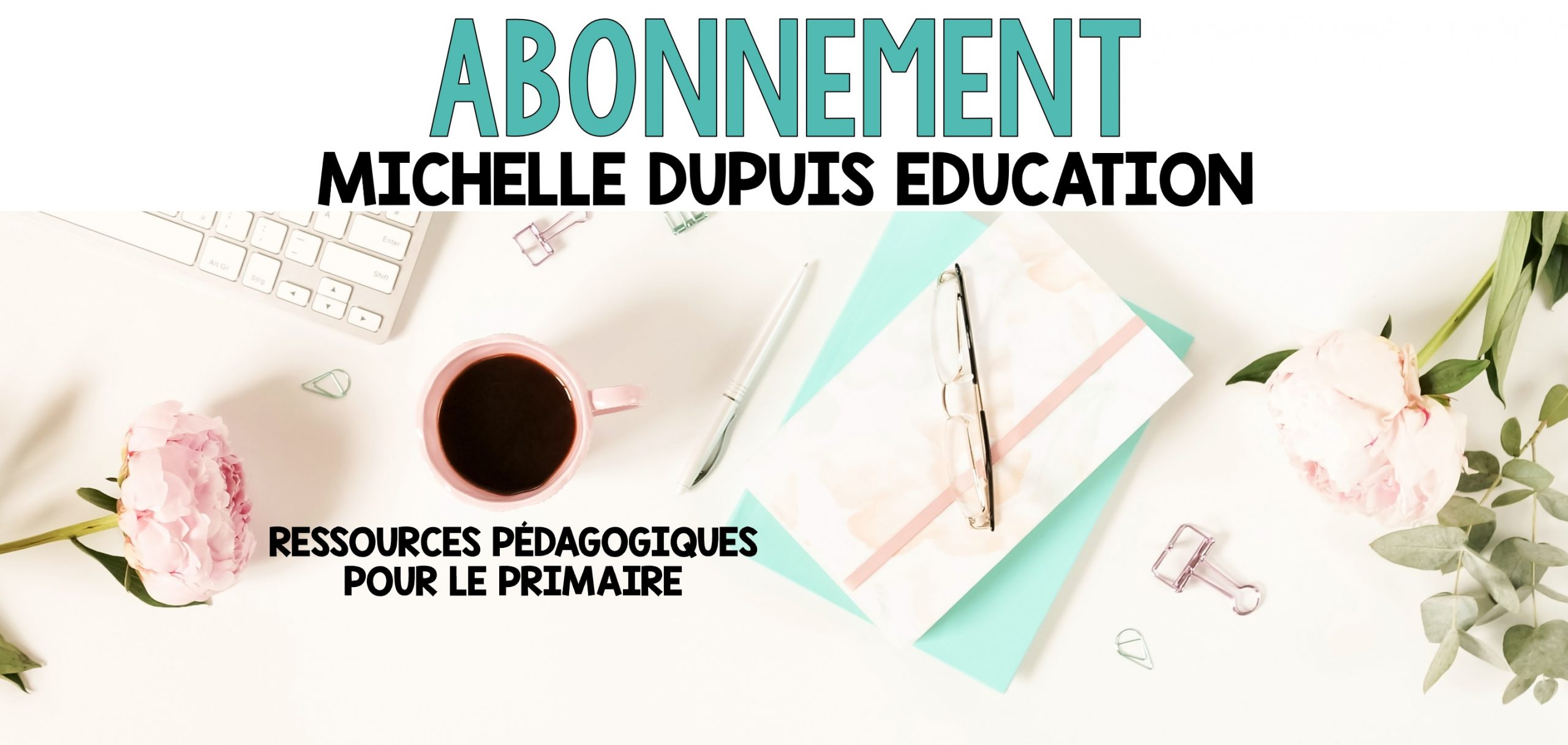 abonnement michelle dupuis education